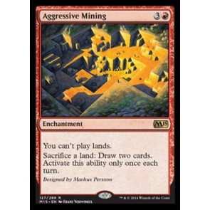 Aggressive Mining